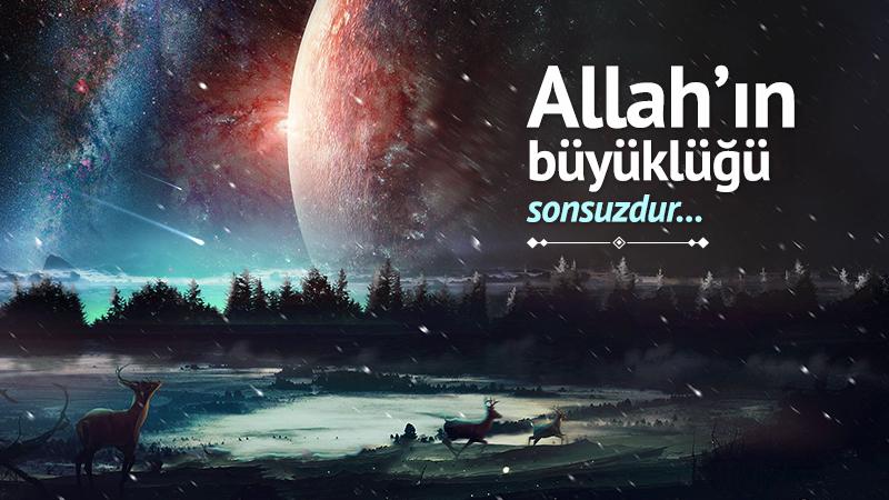 Allah'ın büyüklüğü sonsuzdur
