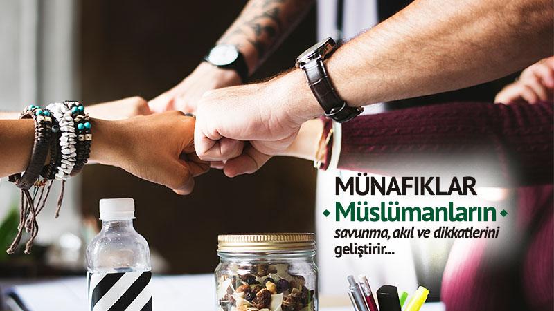 Münafıklar, Müslümanların dikkatlerini geliştirir