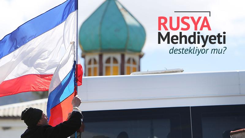 Rusya, Mehdiyeti destekliyor mu?