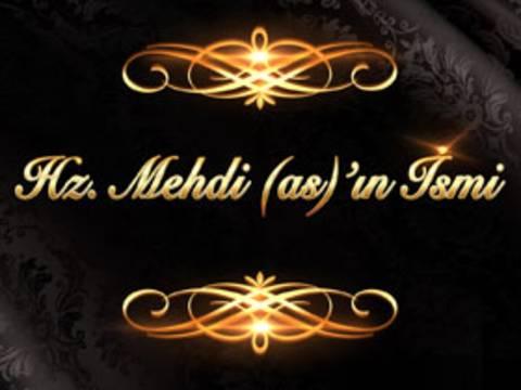 Hz. Mehdi (As)'ın İsmi